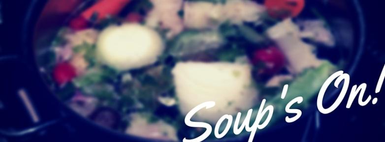 Soup's On!!!